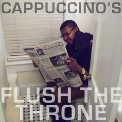 Cappuccino's FLUSH THE THRONE​-​EP (​#​FTT)