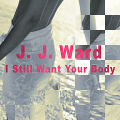 I Still Want Your Body - EP