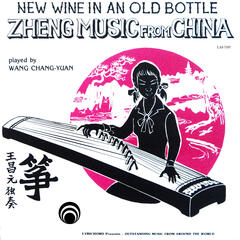 Zheng Music from China: New Wine in an Old Bottle