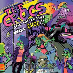 ...And the Cradle Will Croc!!!