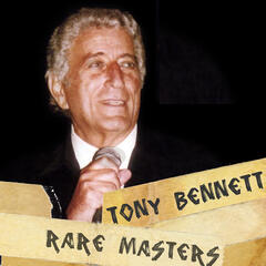 Tony Bennett: Rare Masters