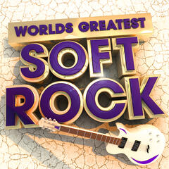 Worlds Greatest Soft Rock - The Only Smooth Rock Album You'll Ever Need ( Deluxe Version )