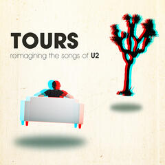 Tours:  Reimagining the Songs of U2