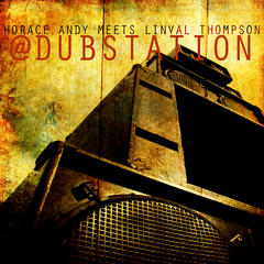 Horace Andy Meets Linval Thompson @ Dub Station