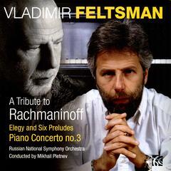 Rachmaninoff: Elegy, Six Preludes, Piano Concerto No. 3