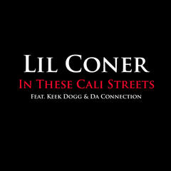 In These Cali Streets (Feat. Keek Dogg & Da Connection)