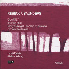 Saunders: Quartet, Into the Blue, Molly's Song 3 & Dichroic Seventeen