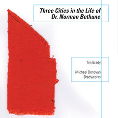 Three Cities in the Life of Dr Norman Bethune