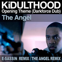 KiDULTHOOD Opening Theme (Darkforce Dub)