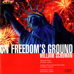 William Schuman: On Freedom's Ground