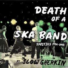 Death of a Ska Band: Rarities 1994-2002