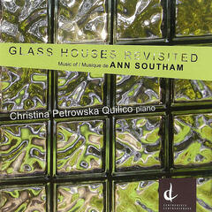 Glass Houses Revisited: Music of Ann Southam