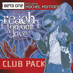 Reach On Out For Love (Club Mixes) [feat. Machel Montano]