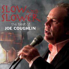 Slow and Slower - The Best of Joe Coughlin