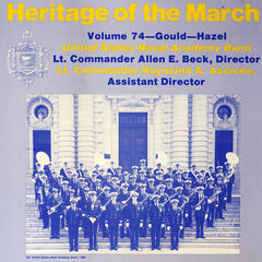 Heritage of the March, Vol. 74 - The Music of Gould and Hazel