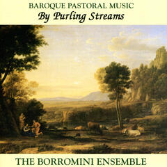 By Purling Streams: Baroque Pastoral Music