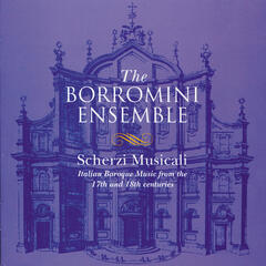 Scherzi Musicali: Italian Baroque Music from 17th and 18th centuries