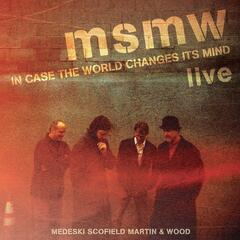 MSMW LIVE: In Case the World Changes Its Mind