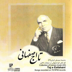 Taj Esfahani: Collection of Iranian Music (24); Song Recorded on 78 RPM Records (1927-1939)
