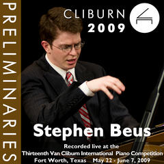 2009 Van Cliburn International Piano Competition: Preliminary Round - Stephen Beus