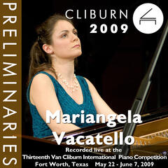 2009 Van Cliburn International Piano Competition: Preliminary Round - Mariangela Vacatello