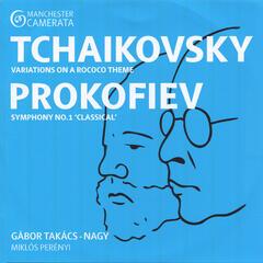 "Tchaikovsky: Variations on a Rococo Theme - Prokofiev: Symphony No. 1 ""Classical"""