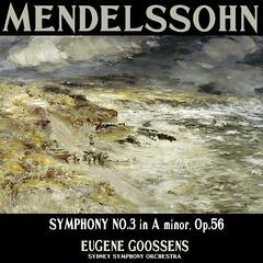 "Mendelssohn: Symphony No. 3 in A Minor, Op. 56, ""Scotch"""