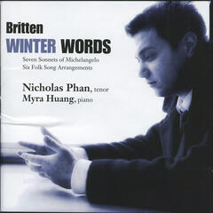 Britten: Winter Words, Seven Sonnets Of Michelangelo, Six Folk Song Arrangements