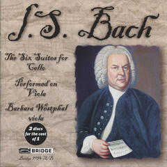 Bach: The Six Suites for Violoncello performed on Viola by Barbara Westphal