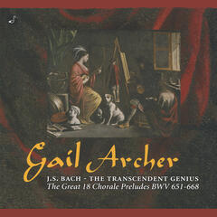 Bach: The Transcendent Genius (The Great 18 Chorale Preludes BWV 651-668)