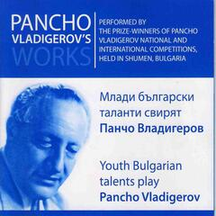 Young Bulgarian Talents Play Pancho Vladigerov - Live Records