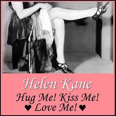 Hug Me! Kiss Me! Love Me!