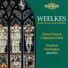 Weelkes: Ninth Service and Anthems