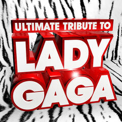 Ultimate Tribute to Lady Gaga ! - The Best of Lady Gaga ( Deluxe Version )