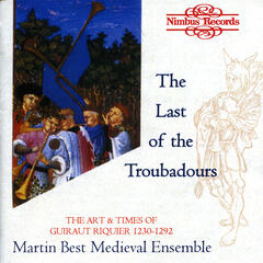 The Last of the Great Troubadours: The Art & Times of Guiraut Riquier, 1230-1292