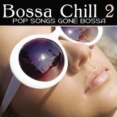 Bossa Chill 2 (More Songs Gone Bossa)