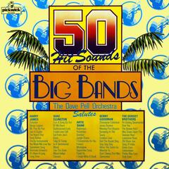 50 Hit Sounds Of The Big Bands