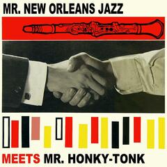 Mr. New Orleans Jazz Meets Mr Honky Tonk