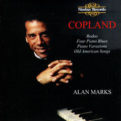 Copland: Rodeo, Four Piano Blues, Piano Variation, Old American Songs