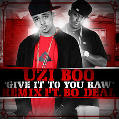Give It To You Raw (Remix) (feat. Bo Deal) - Single