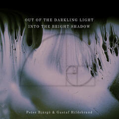 Out Of The Darkling Light, Into The Bright Shadows