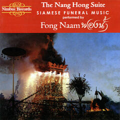 The Nang Hong Suite (Siamese Funeral Music)