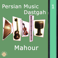 Persian Music Dastgah, Vol 1 - Mahour