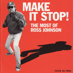 Make It Stop!: The Most of Ross Johnson