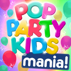 Pop Party Kids Mania ! - Favourite Pop Party Hits