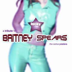 Lucky- A Tribute To Britney Spears