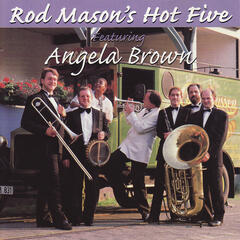 Rod Mason's Hot Five Featuring Angela Brown