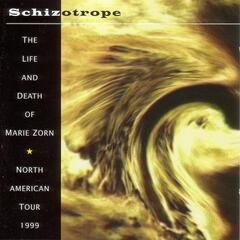 Schizotrope: The Life and Death of Marie Zorn