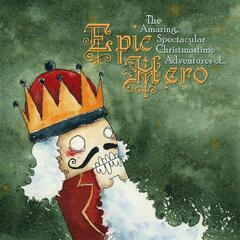 The Amazing, Spectacular, Christmastime Adventures of Epic Hero.