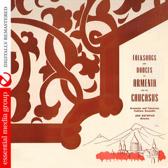 Folksongs And Dances Of Armenia And The Caucasus (Digitally Remastered)